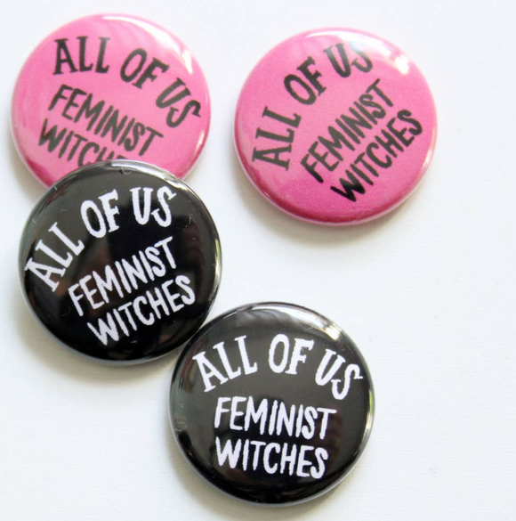 All of Us Feminist Witches Small Button