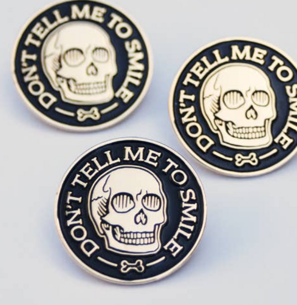 Don't Tell Me To Smile Skull Enamel Pin