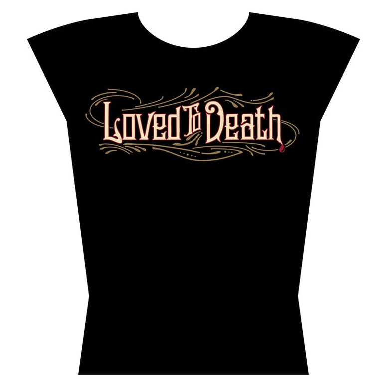 Loved To Death Womens Logo T Shirt