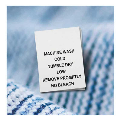 Machine Wash Cold, Tumble Dry Low, Remove Promptly, No Bleach