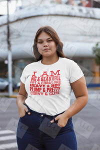 "Heat Transfer Vinyl (HTV) ""I Am Big & Beautiful"" Shirt"
