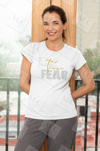 Heat Transfer Vinyl (HTV) Faith Over Fear T-Shirt