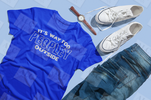 It's Way Too Peopley Outside HTV T-Shirt