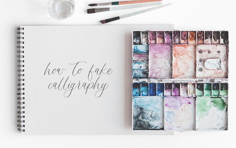 How to Fake Your Way Through Calligraphy