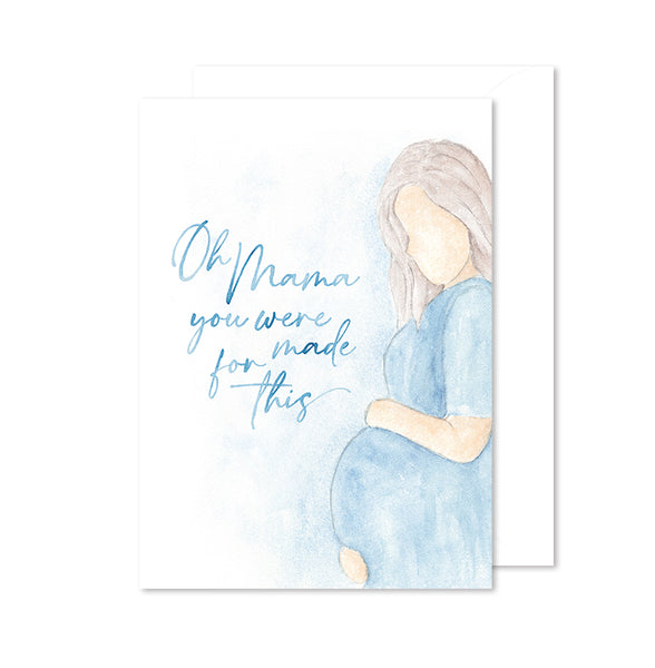 Oh Mama, you were made for this - Maternity