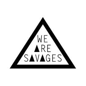 We Are Savages