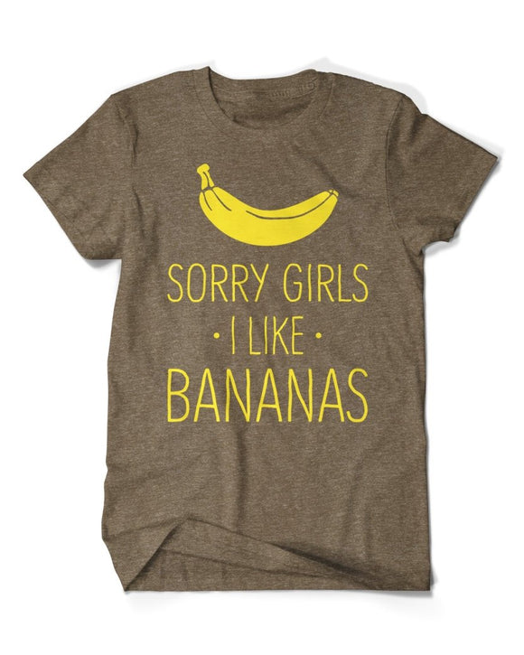Sorry Girls I Like Bananas T-Shirt