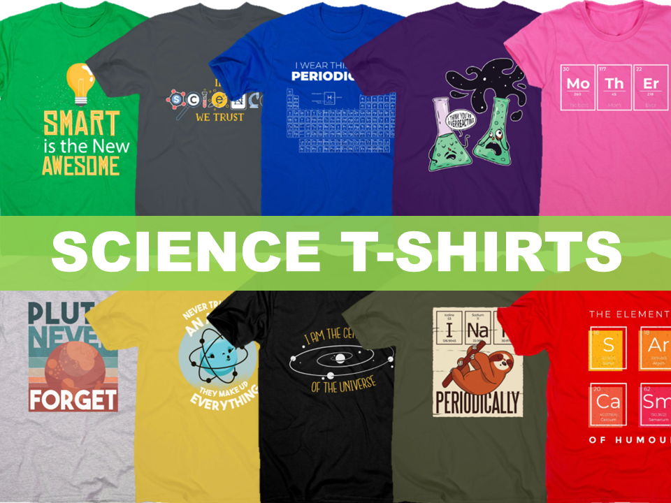 Science T-Shirts
