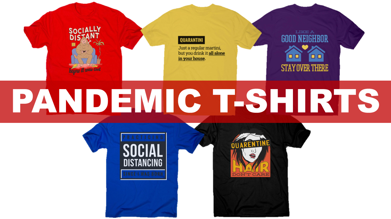 "The ""Pandemic"" T-Shirts"