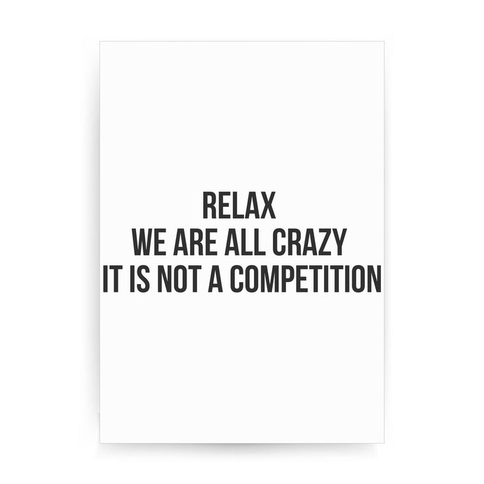 Relax we are all crazy funny slogan print poster framed wall art decor