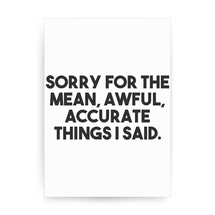 Sorry for the mean funny rude offensive print poster framed wall art decor