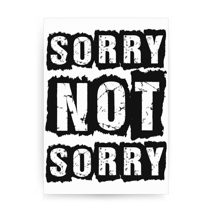 Sorry not sorry funny slogan print poster framed wall art decor