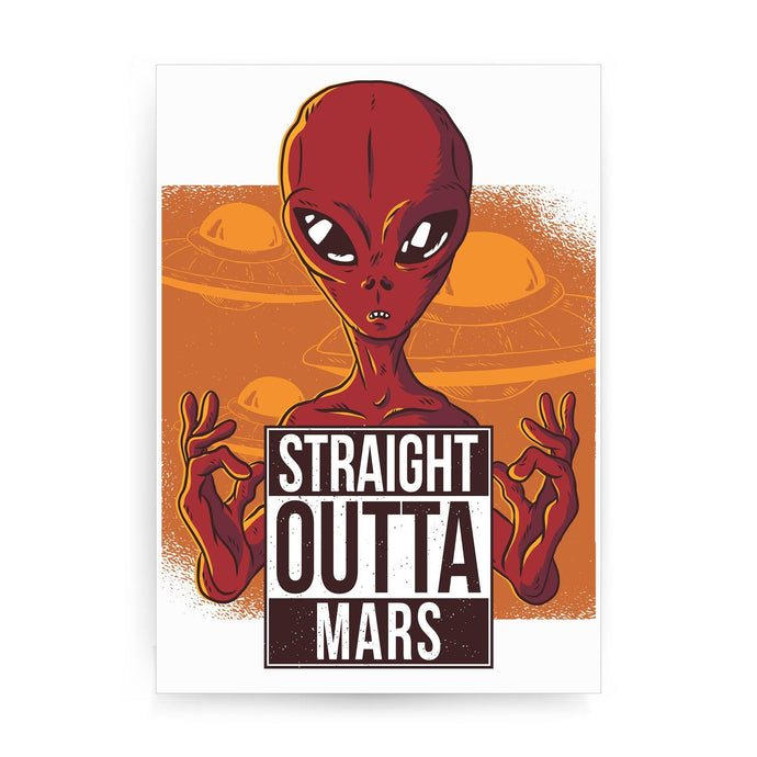 Straight outta mars funny UFO print poster framed wall art decor