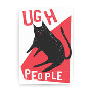 Ugh people funny rude offensive print poster framed wall art decor - Graphic Gear