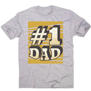 Number 1 dad funny fathers day men's t-shirt - Graphic Gear