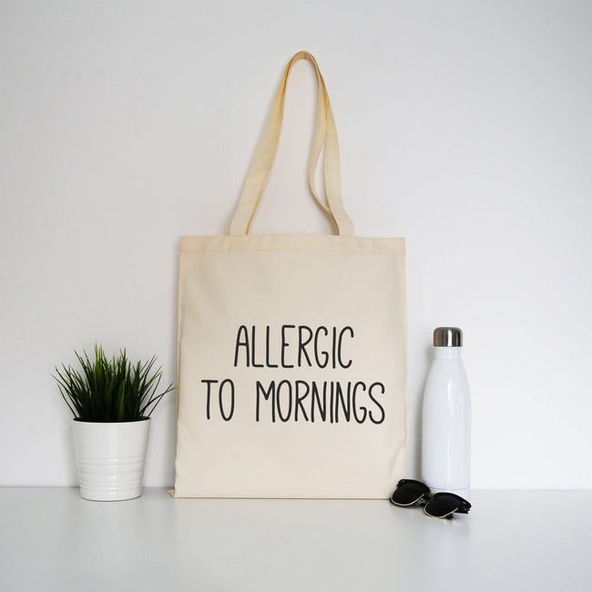 Allergic to mornings funny tote bag canvas shopping - Graphic Gear