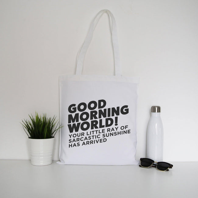 Good morning world funny tote bag canvas shopping - Graphic Gear