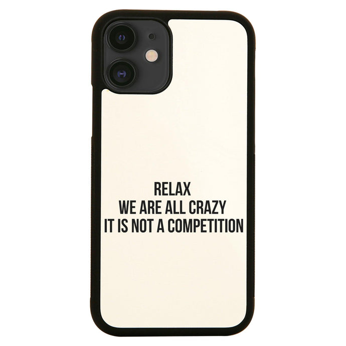 Relax we are all crazy funny slogan iPhone case cover 11 11Pro Max XS XR X