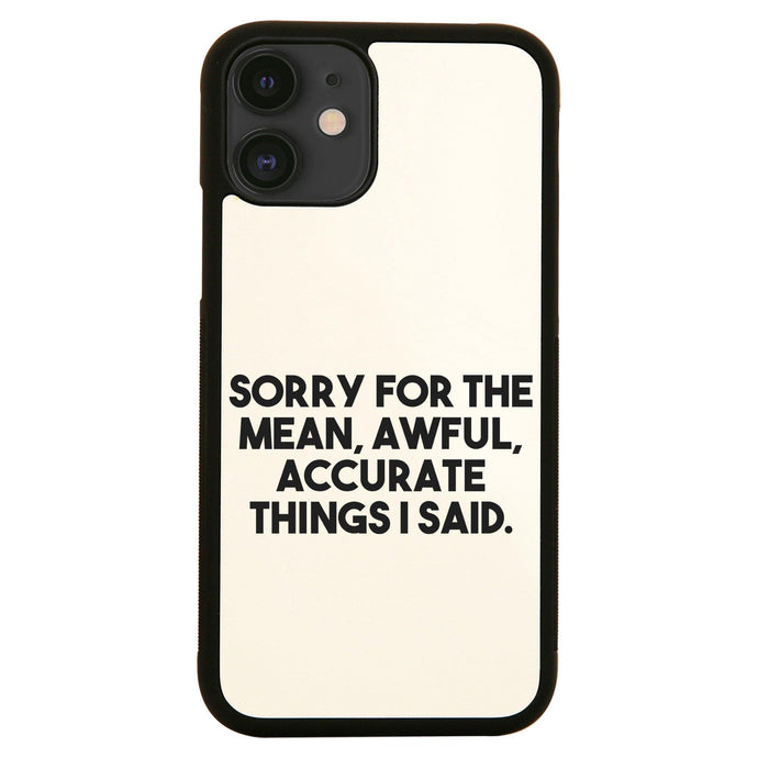 Sorry for the mean funny rude offensive iPhone case cover 11 11Pro Max XS XR X