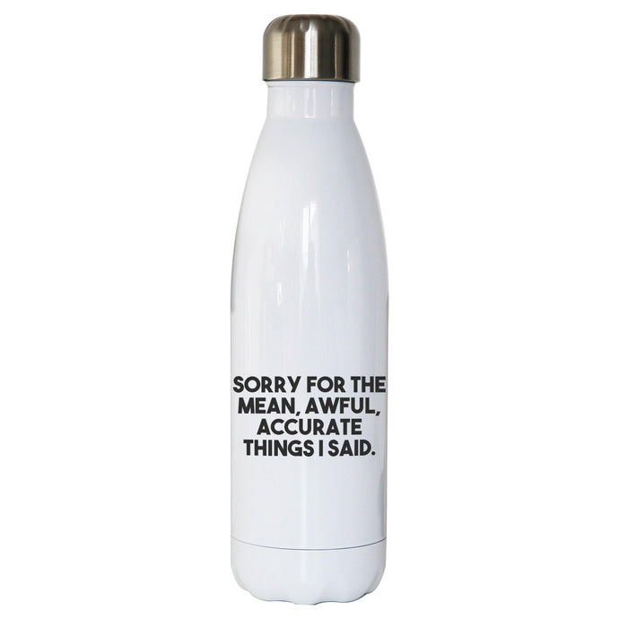 Sorry for the mean funny rude offensive water bottle stainless steel reusable