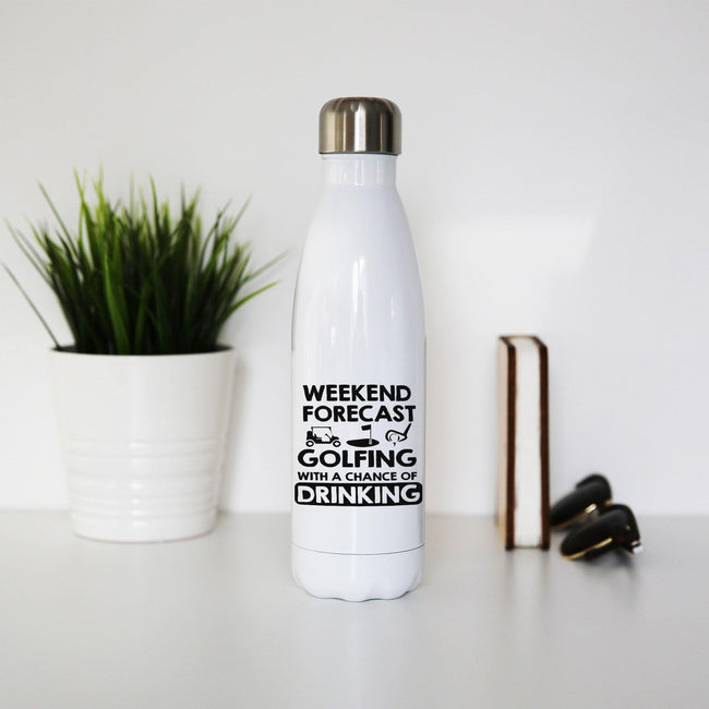 Weekend forcast golfing funny golf drinking water bottle stainless steel reusable - Graphic Gear
