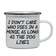 I don't care who dies funny slogan enamel camping mug outdoor cup - Graphic Gear
