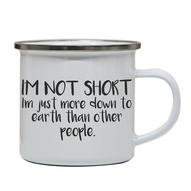 I'm not short funny slogan enamel camping mug outdoor cup - Graphic Gear