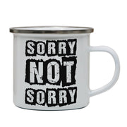 Sorry not sorry funny slogan enamel camping mug outdoor cup - Graphic Gear