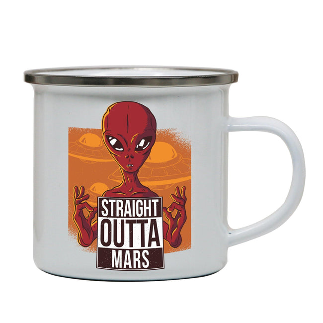 Straight outta mars funny UFO enamel camping mug outdoor cup - Graphic Gear