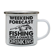 Weekend forecast fishing funny enamel camping mug outdoor cup - Graphic Gear