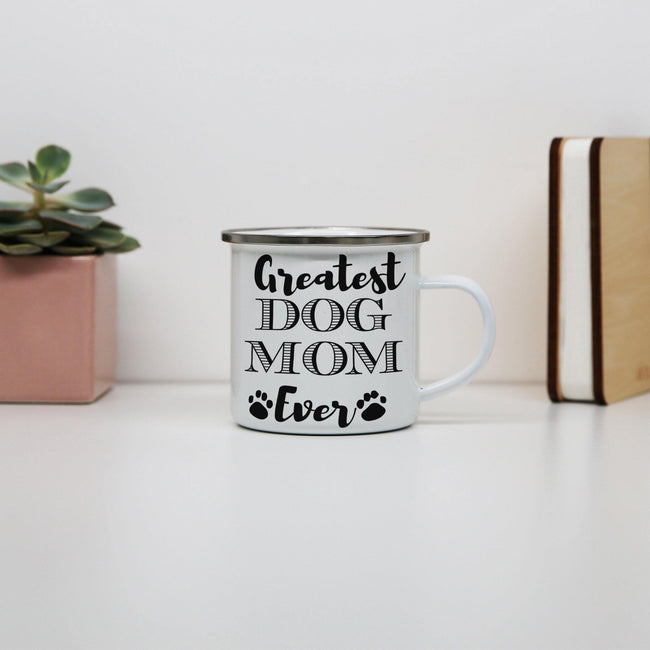 Greatest dog mom funny pet enamel camping mug outdoor cup - Graphic Gear