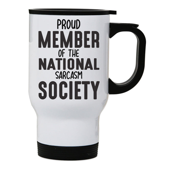Proud member funny slogan stainless steel travel mug eco cup