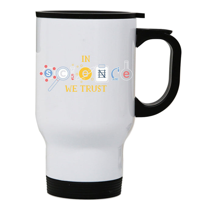 Science quote funny stainless steel travel mug eco cup