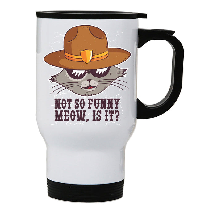 Sheriff cat funny stainless steel travel mug eco cup
