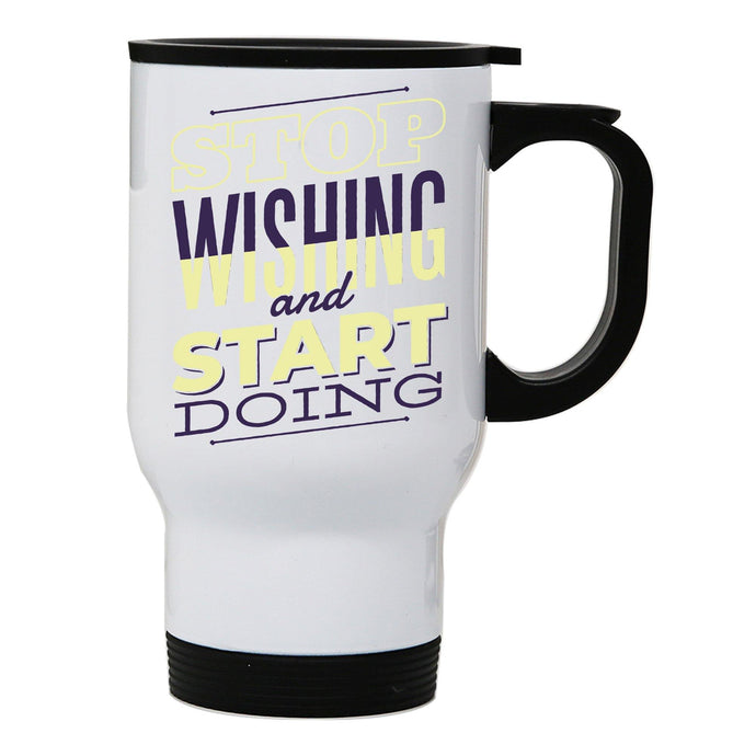 Start doing motivational stainless steel travel mug eco cup