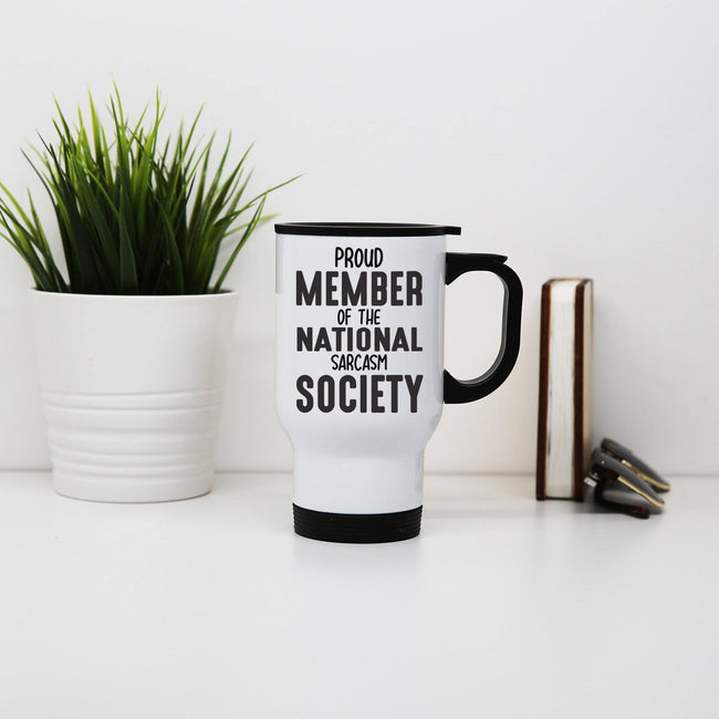 Proud member funny slogan stainless steel travel mug eco cup - Graphic Gear