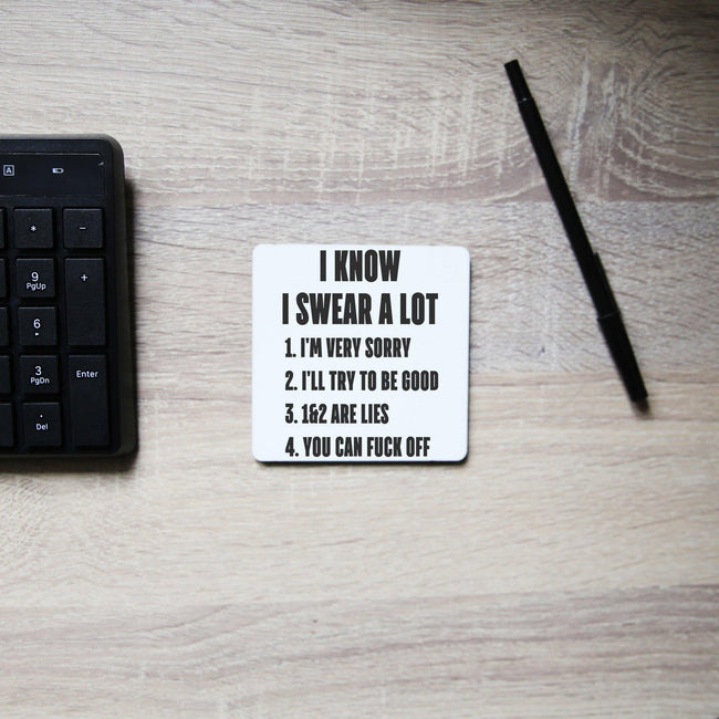 I know I swear a lot  funny rude offensive coaster drink mat - Graphic Gear