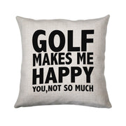 Golf makes me happy funny golf cushion cover pillowcase linen home decor - Graphic Gear