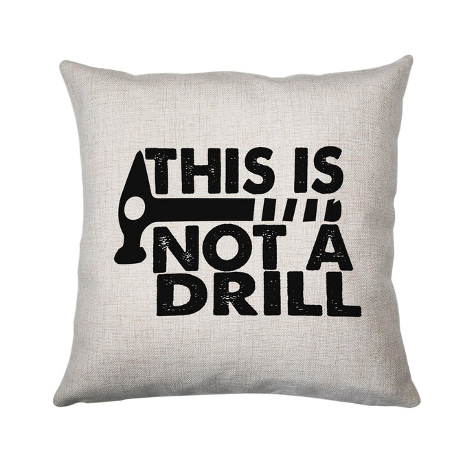 This is not a drill funny diy slogan cushion cover pillowcase linen home decor