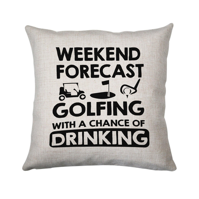 Weekend forcast golfing funny golf drinking cushion cover pillowcase linen home decor