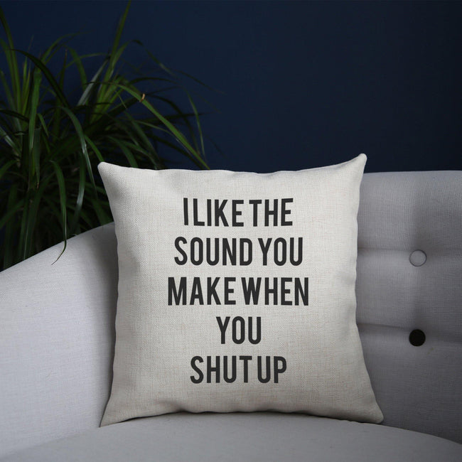 I like the sound funny rude offensive cushion cover pillowcase linen home decor - Graphic Gear