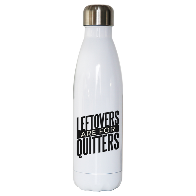 Leftovers quote funny food water bottle stainless steel reusable - Graphic Gear