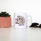 Back to 70's quote mug coffee tea cup