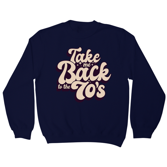 Back to 70's quote sweatshirt