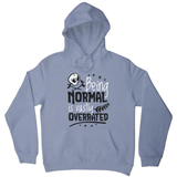 Being normal skull quote hoodie - Graphic Gear