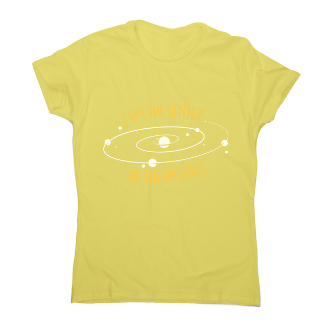 Center of the universe women's t-shirt
