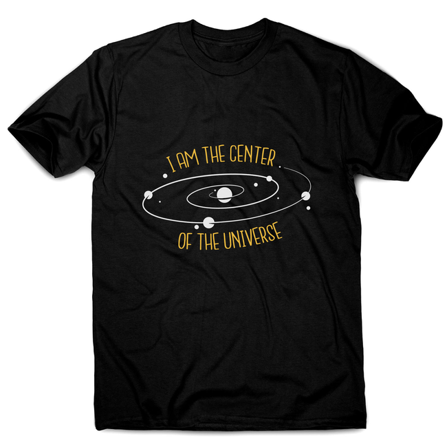 Center of the universe men's t-shirt - Graphic Gear
