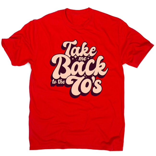 Back to 70's quote men's t-shirt