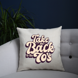 Back to 70's quote cushion cover pillowcase linen home decor - Graphic Gear