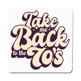 Back to 70's quote coaster drink mat - Graphic Gear